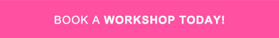 Book a Workshop Today