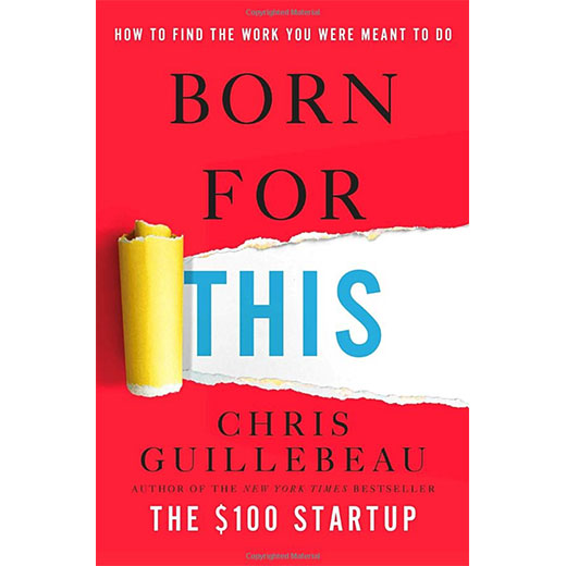 Born For This, The $100 Startup by Chris Guillebeau